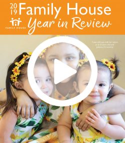Family House Year in Review 2019 annual report